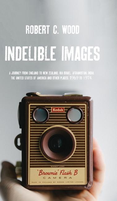 Indelible Images als Buch von Robert C Wood