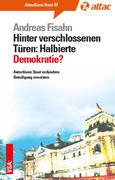 Hinter verschlossenen Türen: Halbierte Demokratie?