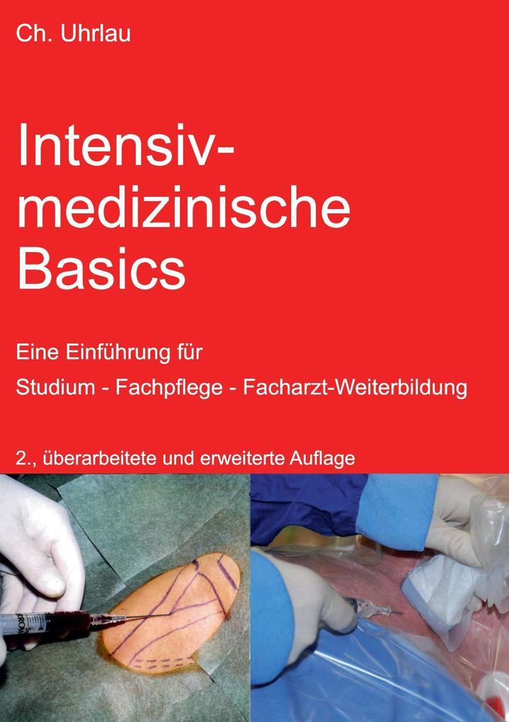 Intensivmedizinische Basics als Buch von Christ...