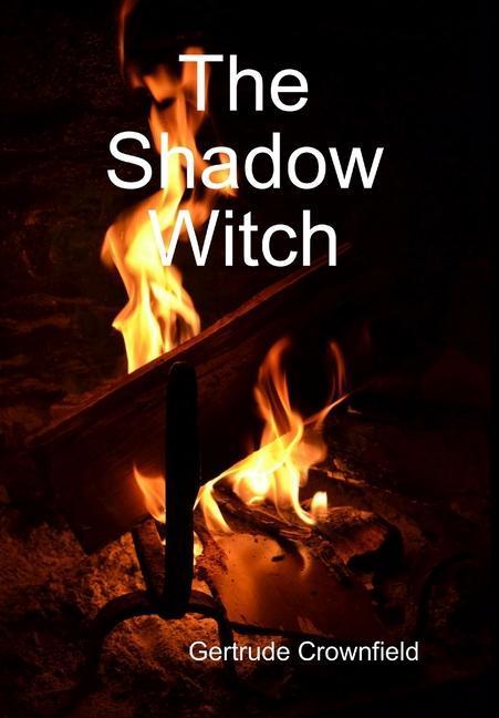The Shadow Witch als Buch von Gertrude Crownfield