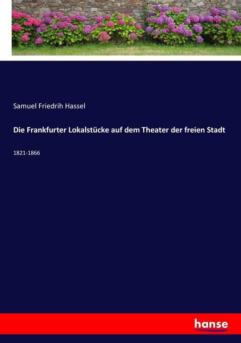 Die Frankfurter Lokalstücke auf dem Theater der...