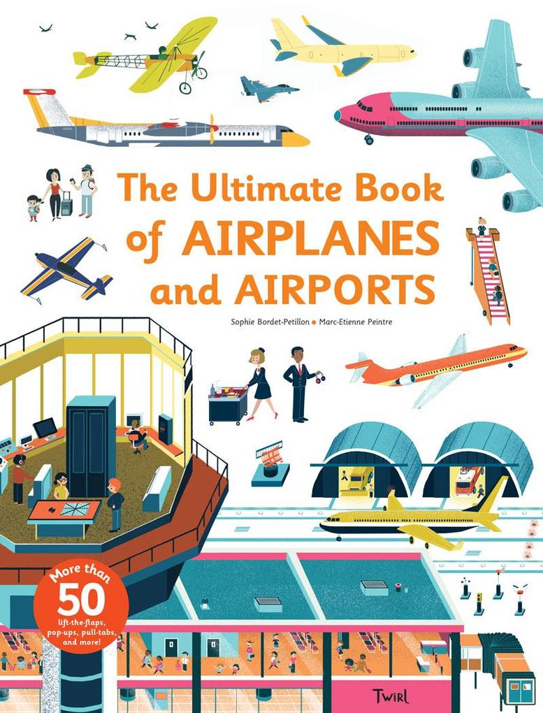 The Ultimate Book of Airplanes and Airports als...