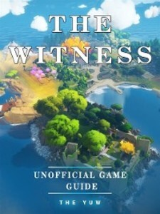 Witness Unofficial Game Guide als eBook Downloa...