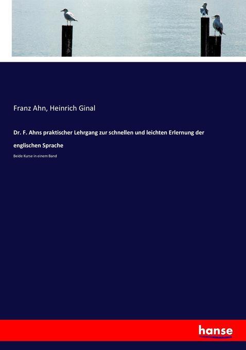 Dr. F. Ahns praktischer Lehrgang zur schnellen ...