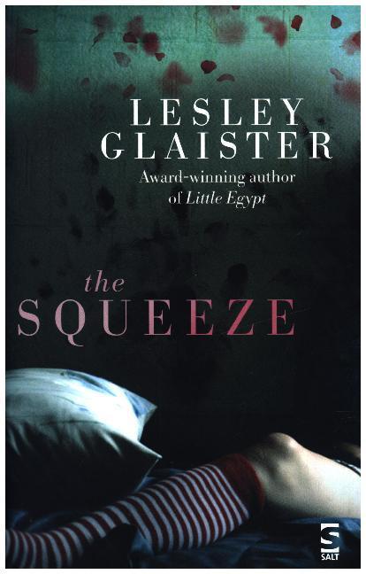 The Squeeze als Buch von Lesley Glaister