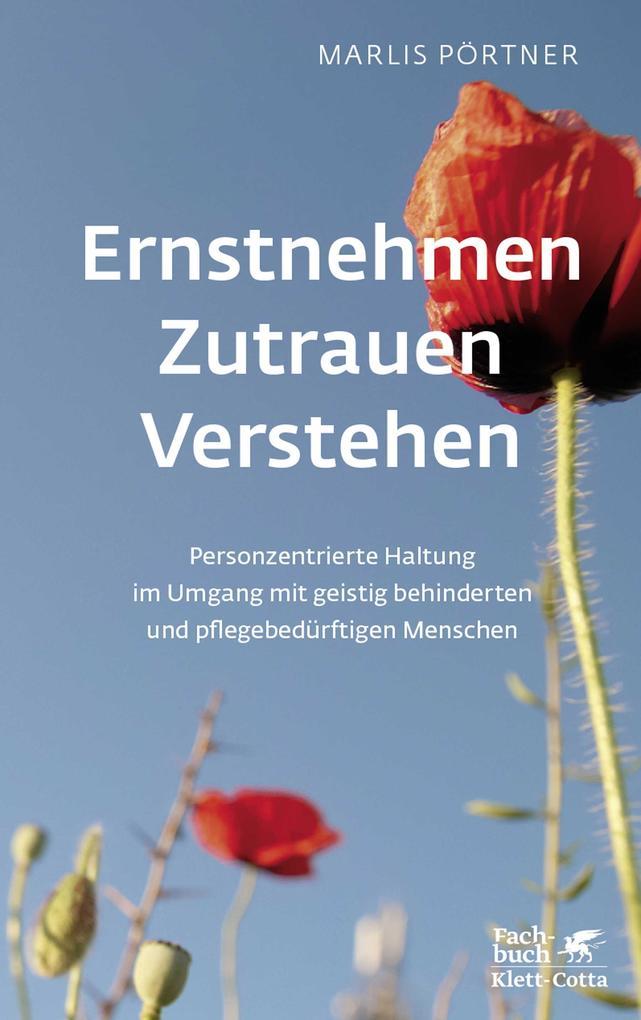 Ernstnehmen - Zutrauen - Verstehen als Buch