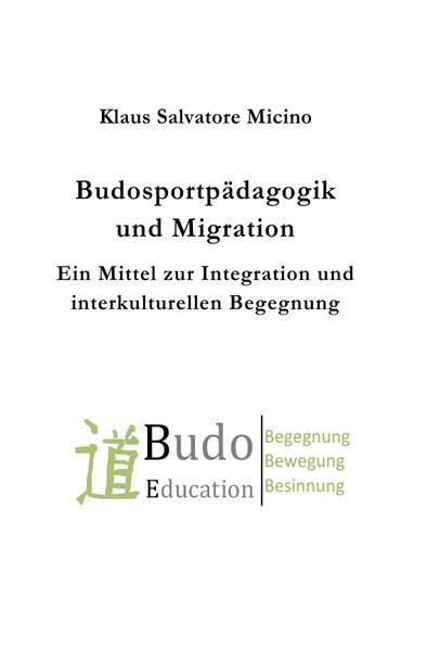 Budosportpädagogik und Migration als Buch