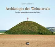Archäologie des Weinviertels