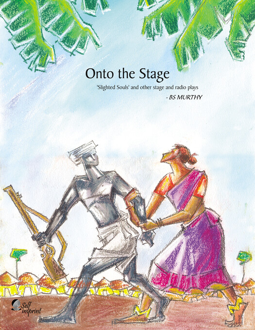 Onto the Stage: Slighted Souls and other stage ...