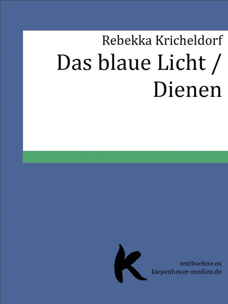 Das blaue Licht /Dienen als eBook
