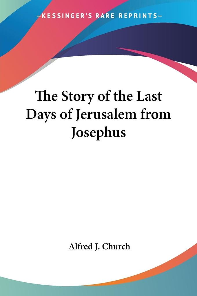 The Story of the Last Days of Jerusalem from Josephus als Taschenbuch