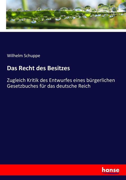 Das Recht des Besitzes als Buch von Wilhelm Sch...