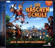 Die Häschenschule - Jagd nach dem goldenen Ei (Hörspiel)