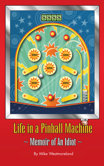 Life In a Pinball Machine als eBook Download vo...