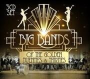 Big Bands Of The Golden Twenties & Thirties