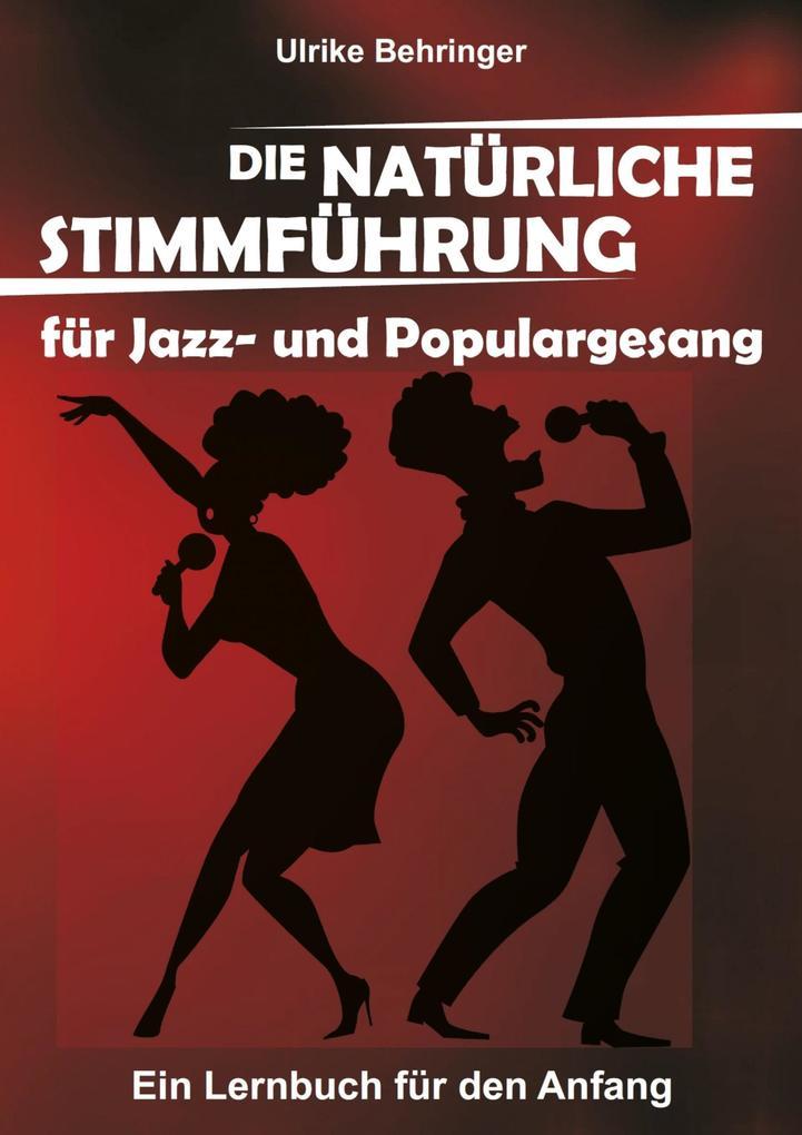 Die natürliche Stimmführung für Jazz- und Popul...