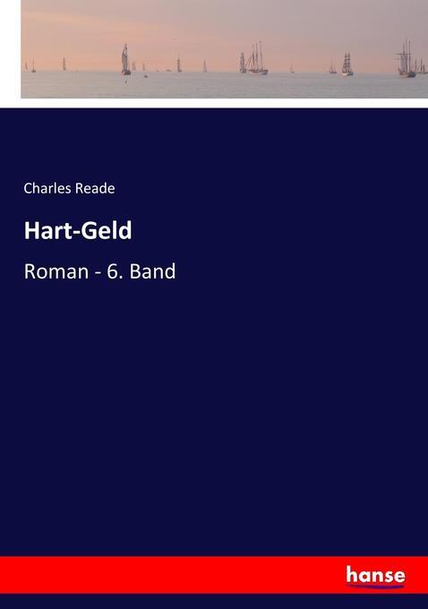 Hart-Geld als Buch von Charles Reade