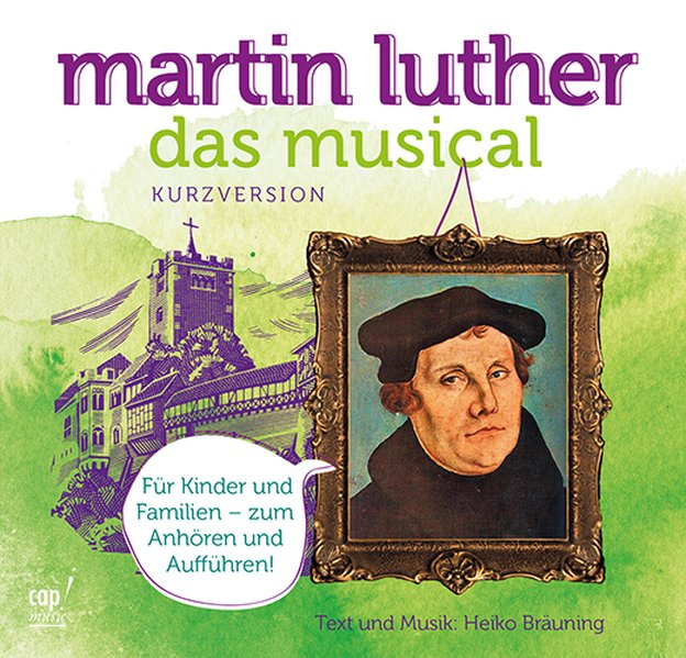 Martin Luther Das Musical (Kurzversion)