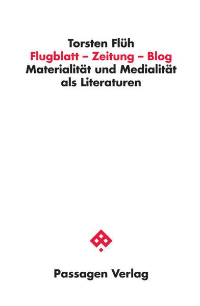 Flugblatt - Zeitung - Blog als Buch von Torsten...