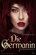 Die Germanin - Mit Blut beschworen