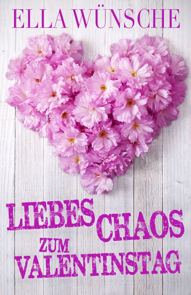 Liebeschaos zum Valentinstag als eBook