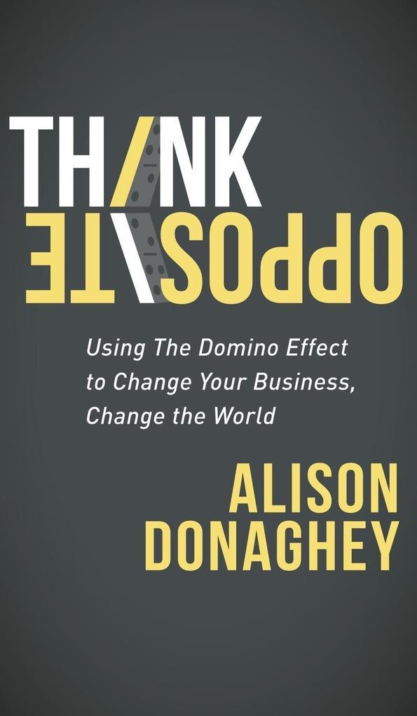 Think Opposite als Buch von Alison Donaghey