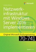Netzwerkinfrastruktur mit Windows Server 2016 implementieren