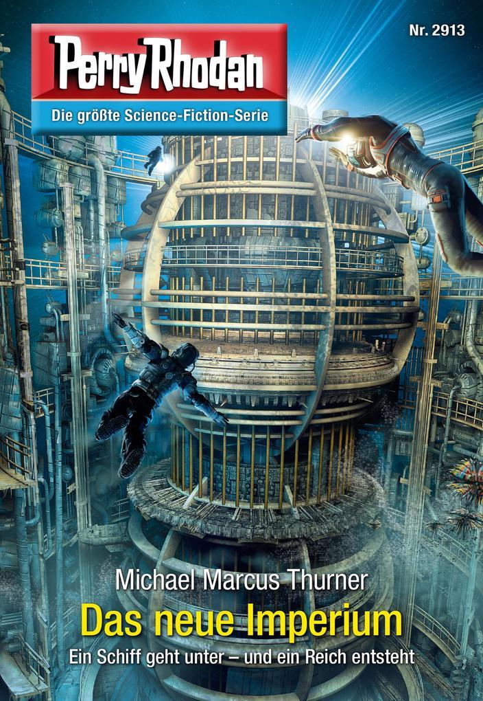Perry Rhodan 2913: Das neue Imperium (Heftroman) als eBook