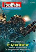 Perry Rhodan 2902: Im Sternenkerker (Heftroman)