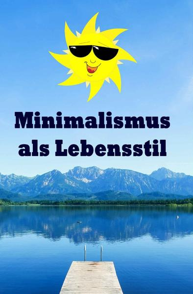 Minimalismus als Lebensstil als Buch (gebunden)