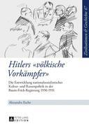 Hitlers «völkische Vorkämpfer»