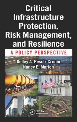 Critical Infrastructure Protection, Risk Management, and Resilience als Buch (gebunden)