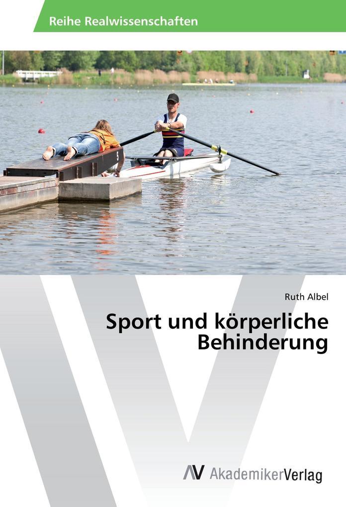 Sport und körperliche Behinderung als Buch von ...