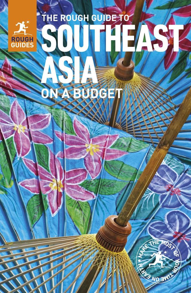 The Rough Guide to Southeast Asia on a Budget a...
