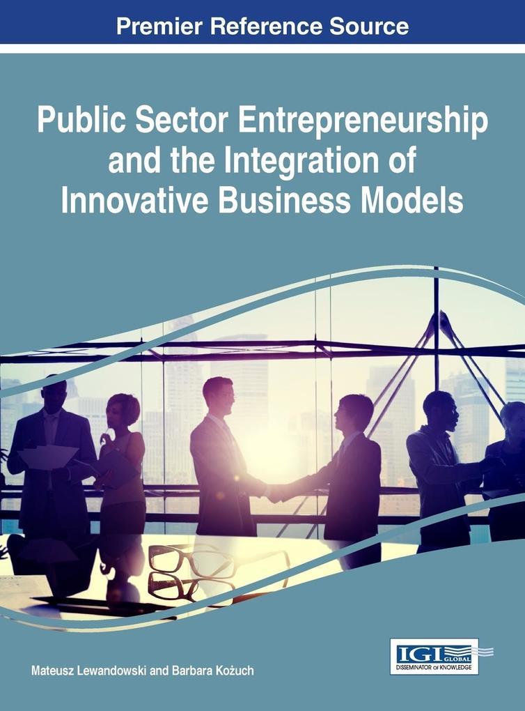 Public Sector Entrepreneurship and the Integrat...