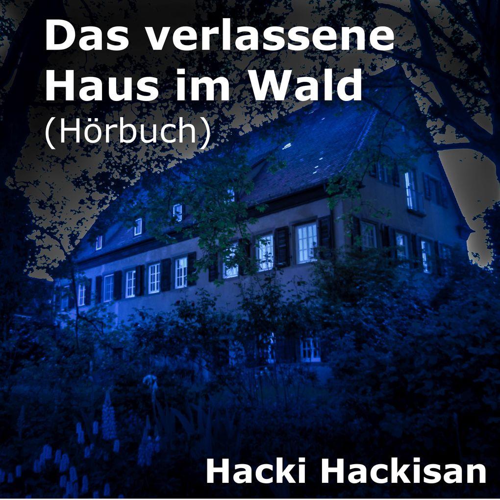 Das verlassene Haus im Wald als Hörbuch Download