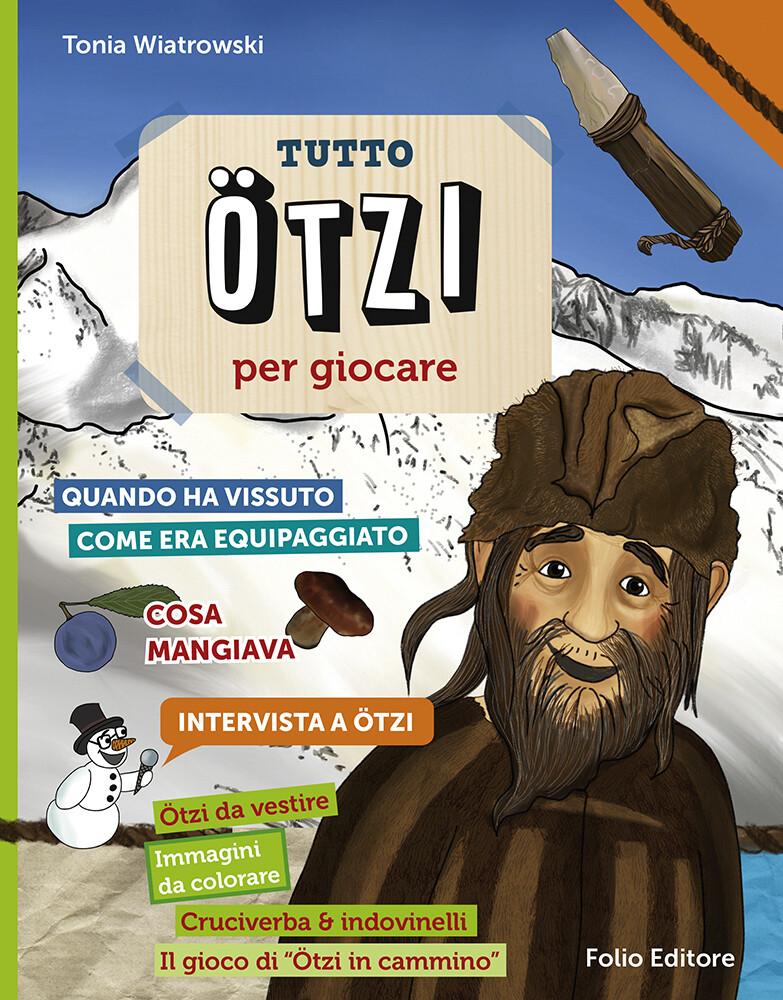 Tutto Ötzi per giocare als Buch von Tonia Wiatr...