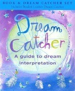 Dream Catcher: A Guide to Dream Interpretation [With Leather Dream Catcher]