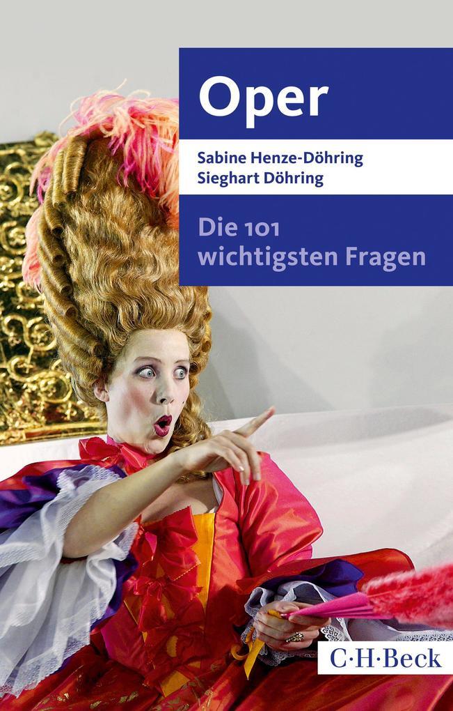 Die 101 wichtigsten Fragen - Oper als eBook