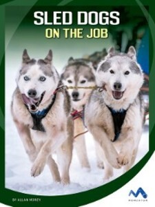 Sled Dogs on the Job als eBook Download von All...