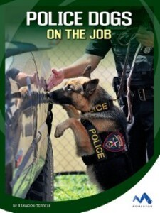 Police Dogs on the Job als eBook Download von B...