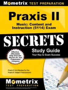 Praxis II Music: Content and Instruction (5114)...