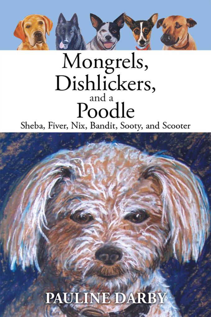 Mongrels, Dishlickers, and a Poodle als eBook D...