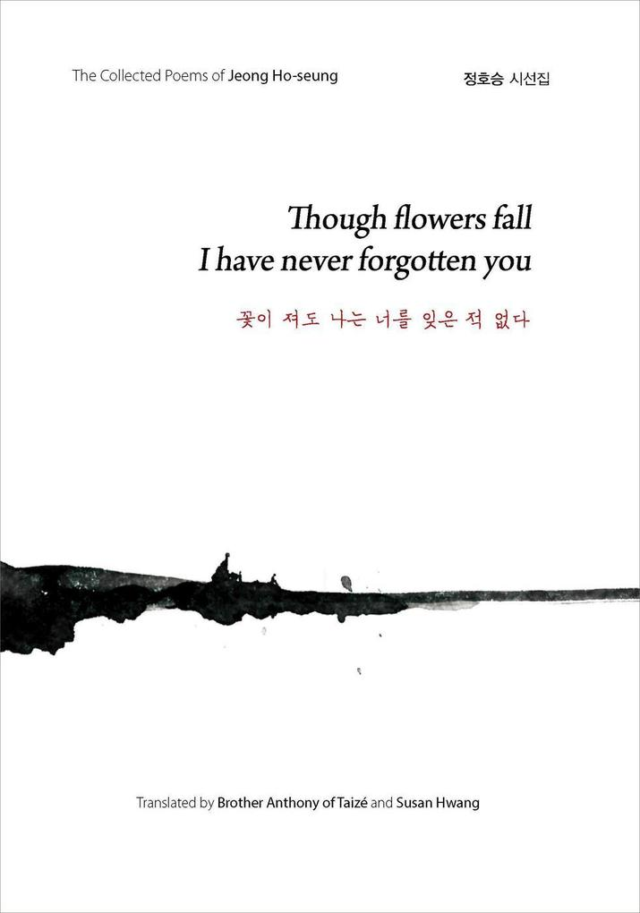 Though Flowers Fall I Have Never Forgotten You (꽃이 져도 나는 너를 잊은 적 없다) als eBook