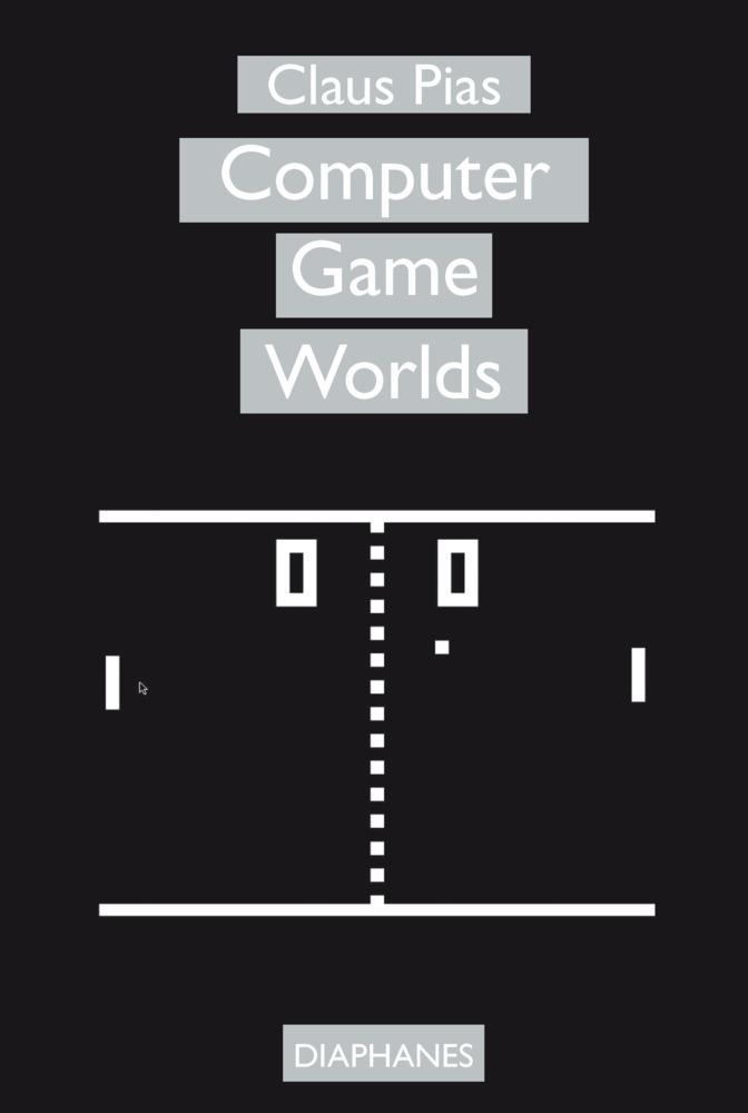 Computer Game Worlds als Buch von Claus Pias