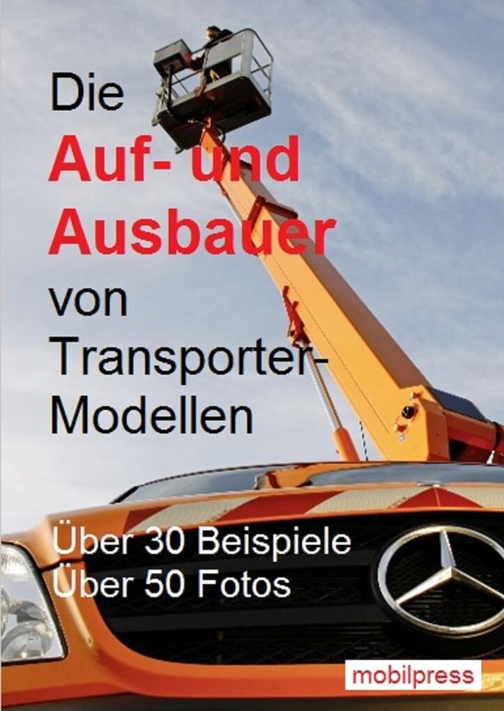 Die Auf- und Ausbauer von Transporter-Modellen ...