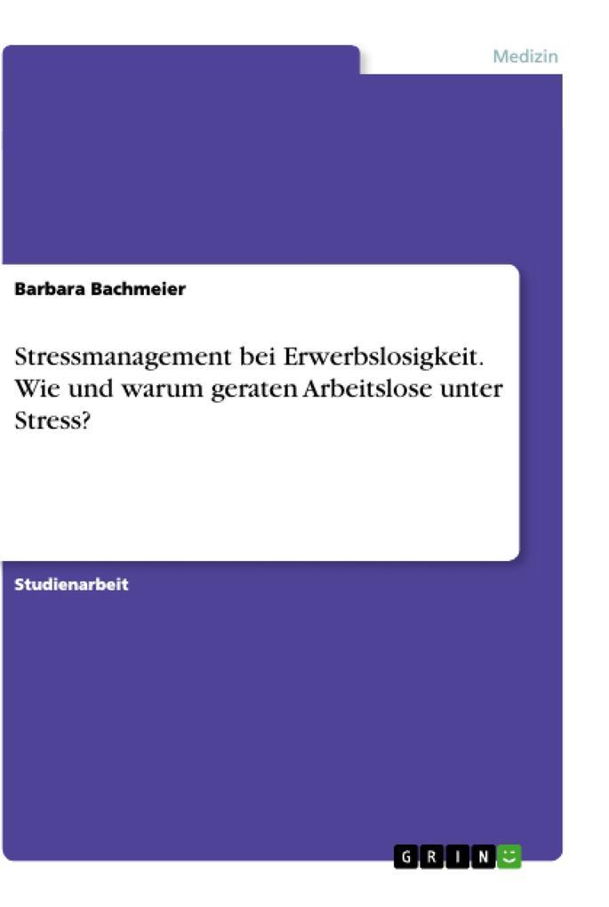 Stressmanagement bei Erwerbslosigkeit. Wie und ...