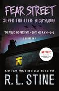 Fear Street Super Thriller: Nightmares: (2 Books in 1: The Dead Boyfriend; Give Me a K-I-L-L)