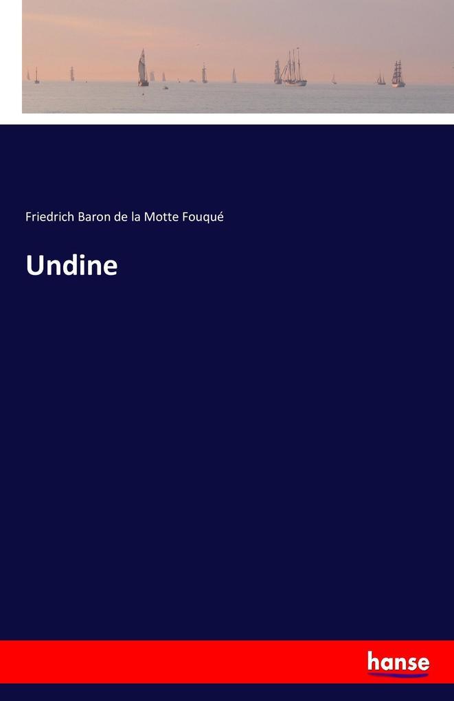 Undine als Buch von Friedrich Baron de la Motte...