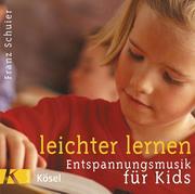 Leichter lernen. Entspannungsmusik für Kids. CD